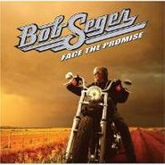 Bob Seger, Face The Promise [Deluxe Edition] (CD)