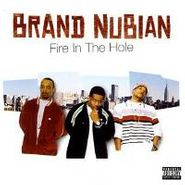 Brand Nubian, Fire In The Hole (CD)
