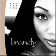 Brandy, Never Say Never (CD)