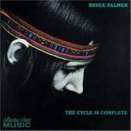 Bruce Palmer, Cycle Is Complete (CD)