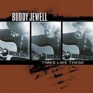 Buddy Jewell, Times Like These (CD)