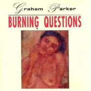 Graham Parker, Burning Questions (CD)