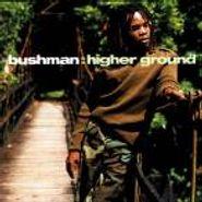 Bushman, Higher Ground (CD)