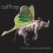 Caltrop, Ten Million Years & Eight Minu (CD)