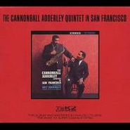 Cannonball Adderley, The Cannonball Adderley Quintet In San Francisco (CD)