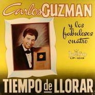 Carlos Guzman, Tiempo De Llorar (LP)