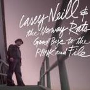 Casey Neill, Goodbye To The Rand & File (CD)