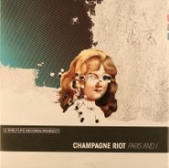 """Champagne Riot, Paris And I (7"""")"""