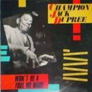 Champion Jack Dupree, Won't Be A Fool No More... Plus (CD)