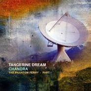 Tangerine Dream, Chandra - The Phantom Ferry Part I (CD)