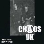 Chaos UK, The Riot City Years (CD)