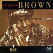 Charles Brown, These Blues (CD)