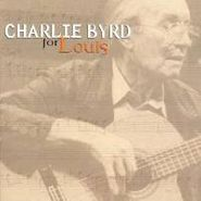 Charlie Byrd, For Louis (CD)