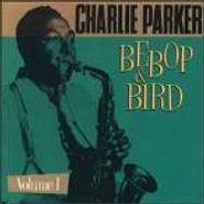 Charlie Parker, Bebop & Bird Volume 1 (CD)