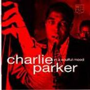 Charlie Parker, In A Soulful Mood (CD)