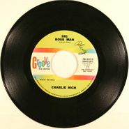 """Charlie Rich, Big Boss Man / Let Me Go My Merry Way (7"""")"""