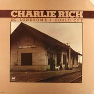 Charlie Rich, So Lonesome I Could Cry (LP)