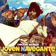 Chicano Batman, Joven Navegante [Home Grown] (CD)