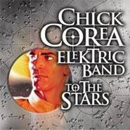 Chick Corea Elektric Band, To the Stars (CD)