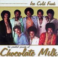 Chocolate Milk, Ice Cold Funk - The Greatest Grooves Of Chocolate Milk (CD)