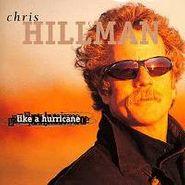 Chris Hillman, Like A Hurricane (CD)