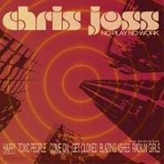 Chris Joss, No Play No Work (CD)
