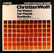 Christian Wolff, For Piano I / For Pianist / Burdocks (LP)