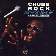 Chubb Rock, I Gotta Get Mine Yo! (CD)