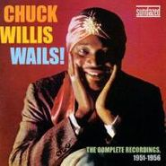 Chuck Willis, Chuck Willis Wails - The Complete Recordings, 1951-1956 (CD)