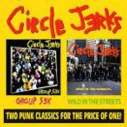 Circle Jerks, Group Sex / Wild In The Streets (CD)