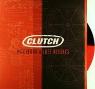 Clutch, Pitchfork & Lost Needles (LP)