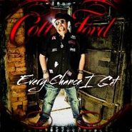 Colt Ford, Every Chance I Get (CD)