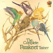 NOVELTY, The Complete Parakeet Trainer (LP)