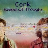 Cork, Speed Of Thought (CD)