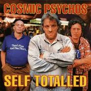 Cosmic Psychos, Self Totalled (CD)