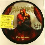 "Cradle Of Filth, Thornographic [Picture Disc] (10"")"