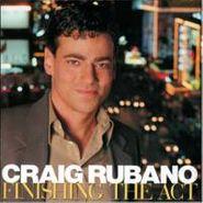 Craig Rubano, Finishing The Act (CD)