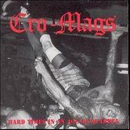 Cro-Mags, Hard Times In An Age Of Quarrel (CD)
