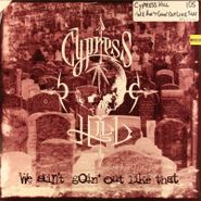"Cypress Hill, We Ain't Goin' Out Like That (12"")"