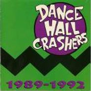 Dance Hall Crashers, 1989-1992 (CD)