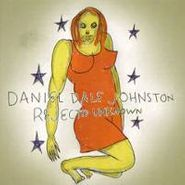 Daniel Johnston, Rejected Unknown (CD)