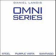 Daniel Lanois, Omni Series - Steel, Purple Vista, Santiago (CD)