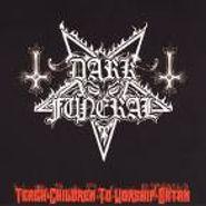 Dark Funeral, Teach Children To Worship Satan (CD)