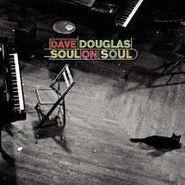 Dave Douglas, Soul On Soul (CD)