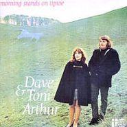 Dave & Toni Arthur, Morning Stands On Tiptoe (CD)