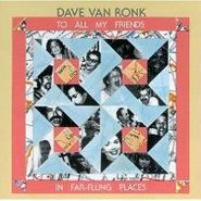 Dave Van Ronk, To All My Friends In Far-Flung Places (CD)