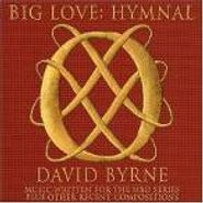 David Byrne, Big Love: Hymnal - Music Written For The HBO Series Plus Other Recent Compositions (CD)