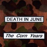 Death In June, The Corn Years (CD)