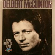 Delbert McClinton, Playin' From The Heart (LP)