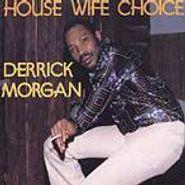 Derrick Morgan, House Wife Choice (CD)